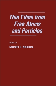 Thin Films From Free Atoms and Particles - 1st Edition - ISBN: 9780124107557, 9780323153485