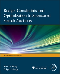 Budget Constraints and Optimization in Sponsored Search Auctions - 1st Edition - ISBN: 9780124114579, 9780124115040