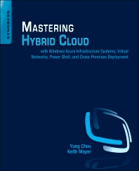 Mastering Hybrid Cloud, 1st Edition,Yung Chou,ISBN9780124114821
