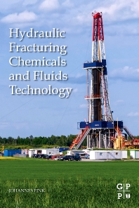 Hydraulic Fracturing Chemicals and Fluids Technology - 1st Edition - ISBN: 9780124114913, 9780124115217