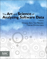 Cover image for The Art and Science of Analyzing Software Data