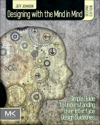 Designing with the Mind in Mind, 2nd Edition,Jeff Johnson,ISBN9780124115569