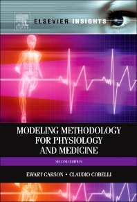 Modeling Methodology for Physiology and Medicine, 2nd Edition,Ewart Carson,Claudio Cobelli,ISBN9780124115576