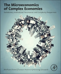 The Microeconomics of Complex Economies - 1st Edition - ISBN: 9780124115859, 9780124115996
