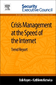 Crisis Management at the Speed of the Internet - 1st Edition - ISBN: 9780124115873, 9780124115910