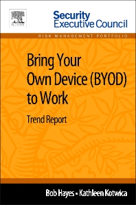 Bring Your Own Device (BYOD) to Work - 1st Edition - ISBN: 9780124115927, 9780124116108