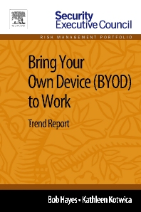 Bring Your Own Device (BYOD) to Work, 1st Edition,Bob Hayes,Kathleen Kotwica,ISBN9780124116108