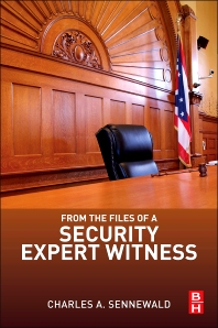 From the Files of a Security Expert Witness - 1st Edition - ISBN: 9780124116252, 9780124116269
