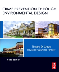 Crime Prevention Through Environmental Design, 3rd Edition,Lawrence Fennelly,Timothy Crowe,ISBN9780124116351