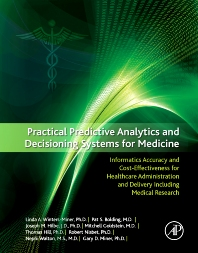 Practical Predictive Analytics and Decisioning Systems for Medicine - 1st Edition - ISBN: 9780124116436, 9780124116405