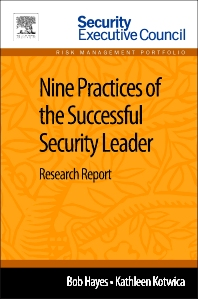 Nine Practices of the Successful Security Leader - 1st Edition - ISBN: 9780124116498, 9780124165656
