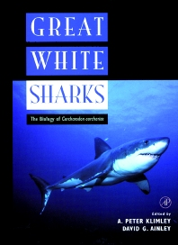 Great White Sharks - 1st Edition - ISBN: 9780124150317, 9780080532608