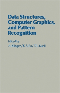Data Structures, Computer Graphics, and Pattern Recognition - 1st Edition - ISBN: 9780124150508, 9781483267258