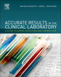 Accurate Results in the Clinical Laboratory, 1st Edition,Amitava Dasgupta,Jorge Sepulveda,ISBN9780124157835