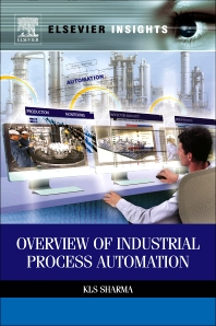 Overview of Industrial Process Automation, 1st Edition,K.L.S. Sharma,ISBN9780124157903