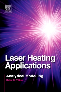 Laser Heating Applications, 1st Edition,Bekir Yilbas,ISBN9780124157910