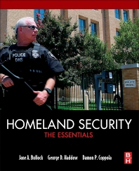 Homeland Security, 1st Edition,Jane Bullock,George Haddow,Damon Coppola,ISBN9780124158030