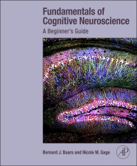 Fundamentals of Cognitive Neuroscience, 1st Edition,Bernard Baars,Nicole Gage,ISBN9780124158054