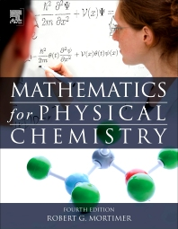 Mathematics for Physical Chemistry, 4th Edition,Robert Mortimer,ISBN9780124158092