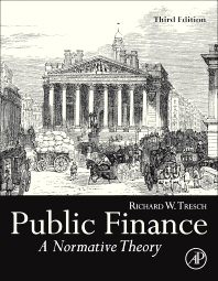 Public Finance, 3rd Edition,Richard Tresch,ISBN9780124158344
