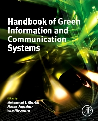 Handbook of Green Information and Communication Systems, 1st Edition,Mohammad Obaidat,Alagan Anpalagan,Isaac Woungang,ISBN9780124158443