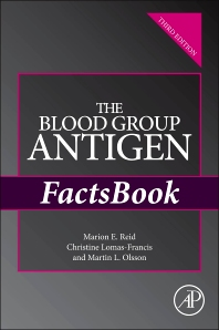 The Blood Group Antigen FactsBook, 3rd Edition,Marion Reid,Christine Lomas-Francis,Martin Olsson,ISBN9780124158498