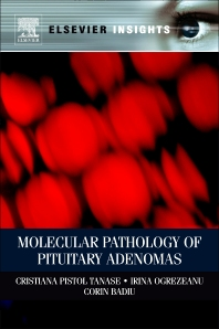 Molecular Pathology of Pituitary Adenomas, 1st Edition,Cristiana Tanase,Irina Ogrezeanu,Corin Badiu,ISBN9780124158528