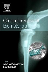 Characterization of Biomaterials, 1st Edition,Amit Bandyopadhyay,Susmita Bose,ISBN9780124158634