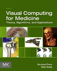 Visual Computing for Medicine, 2nd Edition,Bernhard Preim,Charl Botha,ISBN9780124158733