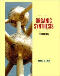 Organic Synthesis, 3rd Edition,Michael Smith,ISBN9780124158849
