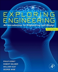 Exploring Engineering, 3rd Edition,Robert Balmer,William Keat,George Wise,Philip Kosky,ISBN9780124158917