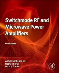 Switchmode RF and Microwave Power Amplifiers, 2nd Edition,Andrei Grebennikov,Nathan Sokal,Marc Franco,ISBN9780124159075