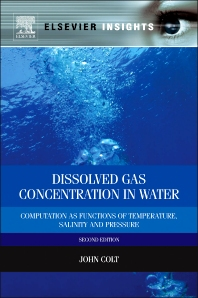 Dissolved Gas Concentration in Water, 2nd Edition,John Colt,ISBN9780124159167