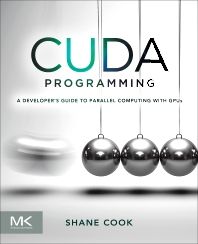 CUDA Programming, 1st Edition,Shane Cook,ISBN9780124159334
