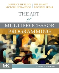 Cover image for The Art of Multiprocessor Programming