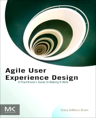 Agile User Experience Design, 1st Edition,Diana Brown,ISBN9780124159532