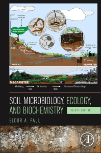 Soil Microbiology, Ecology and Biochemistry - 4th Edition - ISBN: 9780124159556, 9780123914118