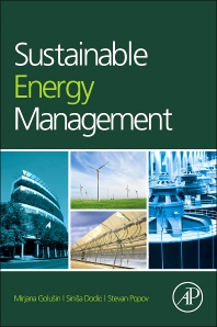 Sustainable Energy Management, 1st Edition,Mirjana Golusin,Stevan Popov,Sinisa Dodic,ISBN9780124159785