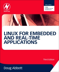 Linux for Embedded and Real-time Applications, 3rd Edition,Doug Abbott,ISBN9780124159969
