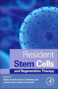Resident Stem Cells and Regenerative Therapy, 1st Edition,Regina Coeli dos Santos Goldenberg,Antonio Carlos Campos de Carvalho,ISBN9780124160125