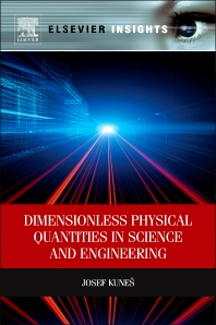 Dimensionless Physical Quantities in Science and Engineering, 1st Edition,Josef Kunes,ISBN9780124160132
