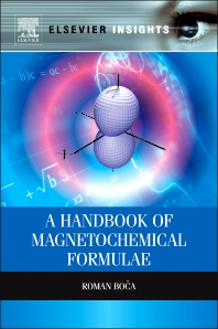 A Handbook of Magnetochemical Formulae, 1st Edition,Roman Boca,ISBN9780124160149