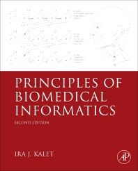 Principles of Biomedical Informatics - 2nd Edition - ISBN: 9780124160194, 9780123914620