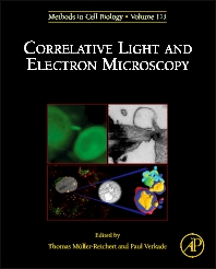 Correlative Light and Electron MIcroscopy, 1st Edition,Thomas Mueller-Reichert,Paul Verkade,ISBN9780124160262