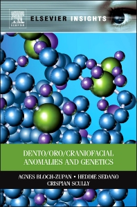 Dento/Oro/Craniofacial Anomalies and Genetics, 1st Edition,Agnes Bloch-Zupan,Heddie Sedano,Crispian Scully,ISBN9780124160385