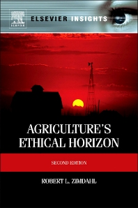 Agriculture's Ethical Horizon - 2nd Edition - ISBN: 9780124160439, 9780123914781