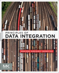 Principles of Data Integration, 1st Edition,AnHai Doan,Alon Halevy,Zachary Ives,ISBN9780124160446