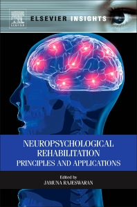 Neuropsychological Rehabilitation, 1st Edition,Jamuna Rajeswaran,ISBN9780124160460