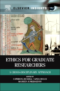 Ethics for Graduate Researchers, 1st Edition,Cathriona Russell,Linda Hogan,Maureen Junker-Kenny,ISBN9780124160491