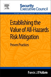 Establishing the Value of All-Hazards Risk Mitigation - 1st Edition - ISBN: 9780124165526, 9780124165670